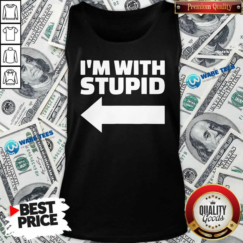 Good I'm With Stupid Tank Top - Design by Waretees.com