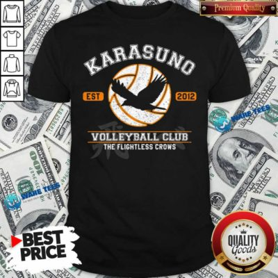 Karasuno Est 2010 Volleyball Club The Flightless Crows Shirt- Design by Waretees.com