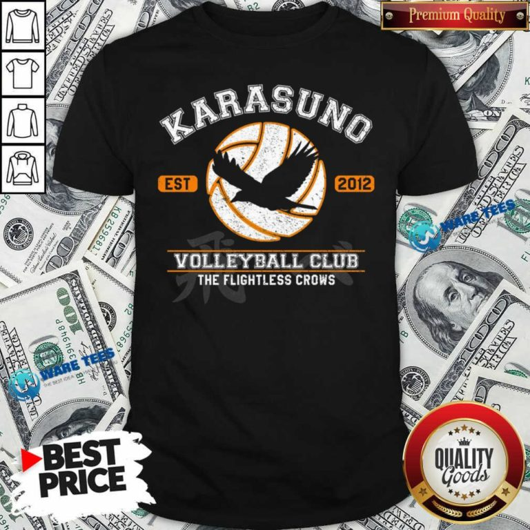 Karasuno Est 2010 Volleyball Club The Flightless Crows Shirt- Design by Waretees.com