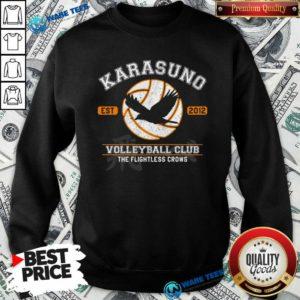 Karasuno Est 2010 Volleyball Club The Flightless Crows Sweatshirt- Design by Waretees.com