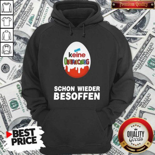 Good Keine Überraschung Schon Wieder Besoffen Hoodie - Design by Waretees.com