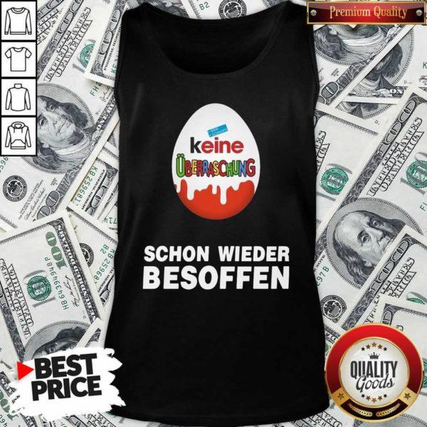 Good Keine Überraschung Schon Wieder Besoffen Tank Top - Design by Waretees.com