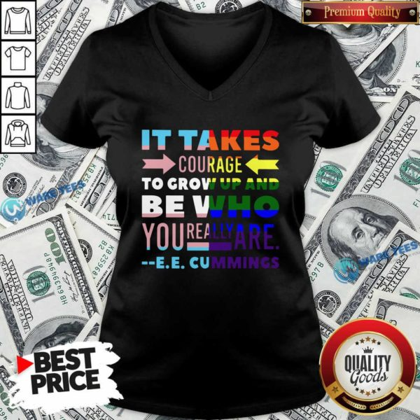 LGBT It Takes Courage To Grow Up And Be Who You Really Are Cummings V-neck- Design by Waretees.com