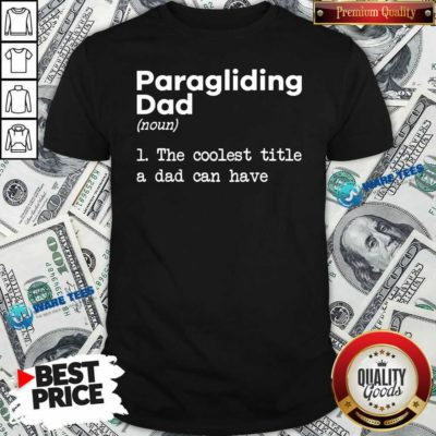 Paragliding Dad The Coolest Title A Dad Can Have Shirt- Design by Waretees.com