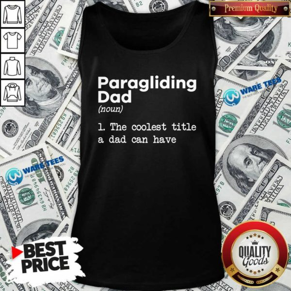 Paragliding Dad The Coolest Title A Dad Can Have Tank-Top Design by Waretees.com