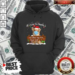 Good Pomeranian Dog Face Mask Call I Want For Christmas Is To Show My Turo Front Teeth Merry Christmas Hoodie - Design by Waretees.com