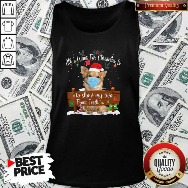 Good Pomeranian Dog Face Mask Call I Want For Christmas Is To Show My Turo Front Teeth Merry Christmas Tank Top - Design by Waretees.com