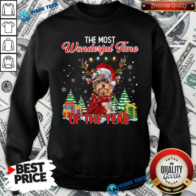 Good Yorkshire Terrier The Most Wonderful Time Of The Year Christmas Sweatshirt - Design by Waretees.com