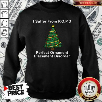 I Suffer From POPD Perfect Ornament Placement Disorder Christmas Sweatshirt - Design By Waretees.com