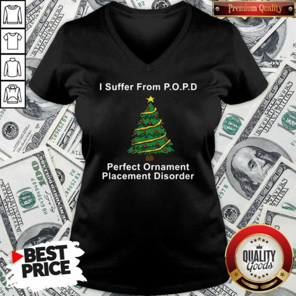 I Suffer From POPD Perfect Ornament Placement Disorder Christmas V-neck - Design By Waretees.com