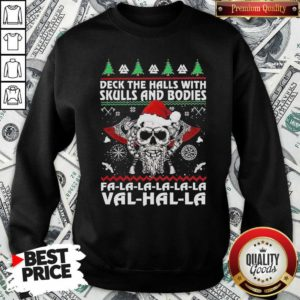 Deck The Halls With Skulls And Bodies Fa La La La Val Halla Ugly Christmas Sweatshirt - Design By Waretees.com