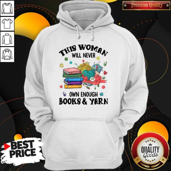This Woman Will Never Own Enough Books Yarn Hoodie - Design By Waretees.com
