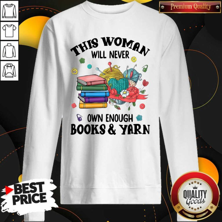 This Woman Will Never Own Enough Books Yarn Sweatshirt - Design By Waretees.com