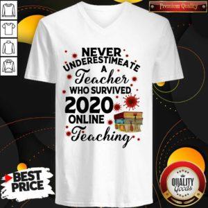 Never Underestimate A Teacher Who Survived 2020 Online Teaching V-neck - Design by Waretees.com