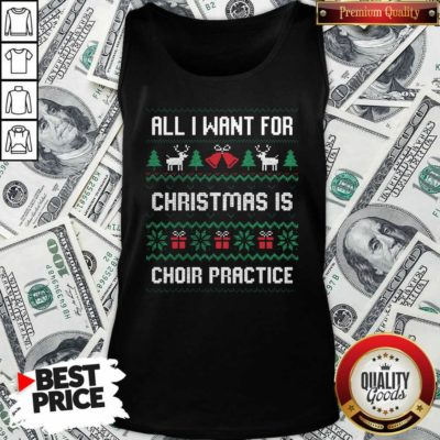 All I Want For Christmas Is Choir Practice Ugly Christmas Tank Top - Design by Waretee.com
