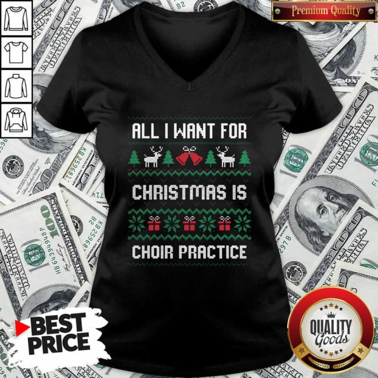 All I Want For Christmas Is Choir Practice Ugly Christmas V-neck - Design by Waretee.com