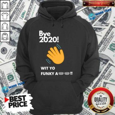 Nice Bye 2020! Quarantine Wit Yo Funky A Mask Hoodie - Design by Waretees.com