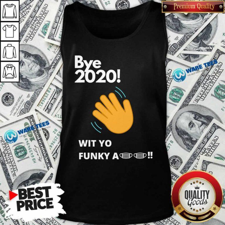 Nice Bye 2020! Quarantine Wit Yo Funky A Mask Tank Top - Design by Waretees.com