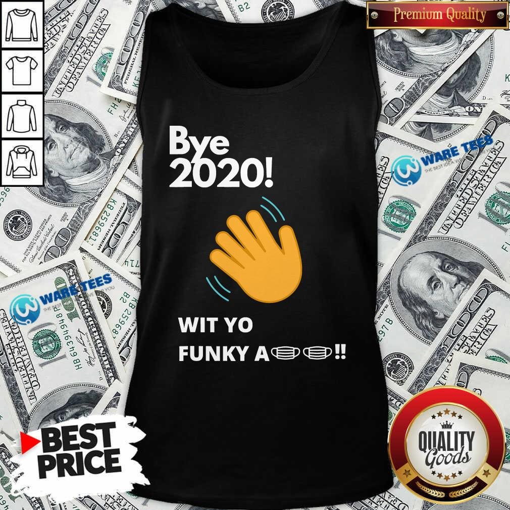 Nice Bye 2020! Quarantine Wit Yo Funky A Mask Tank Top - Design by Waretees.com