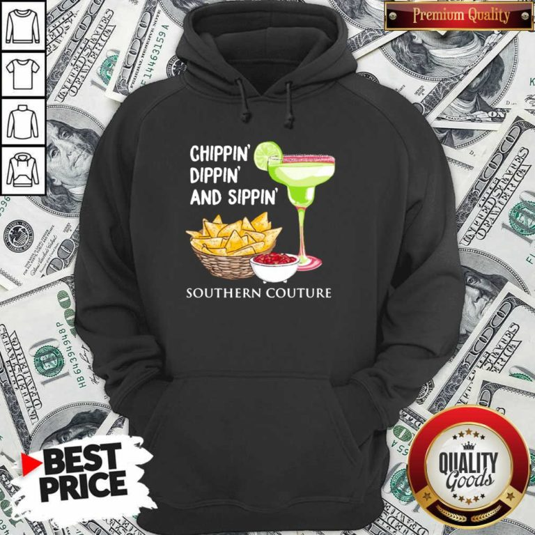 Chippin Dippin And Sippin Southern Couture Hoodie - Design by Waretee.com