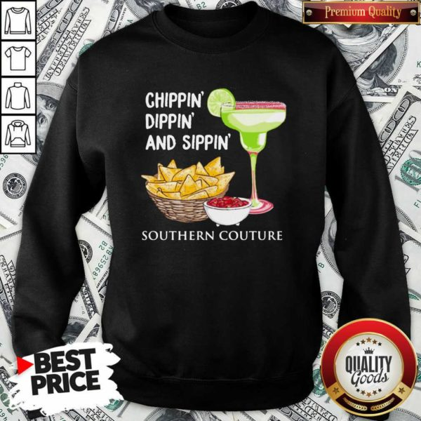 Chippin Dippin And Sippin Southern Couture SweatShirt - Design by Waretee.com