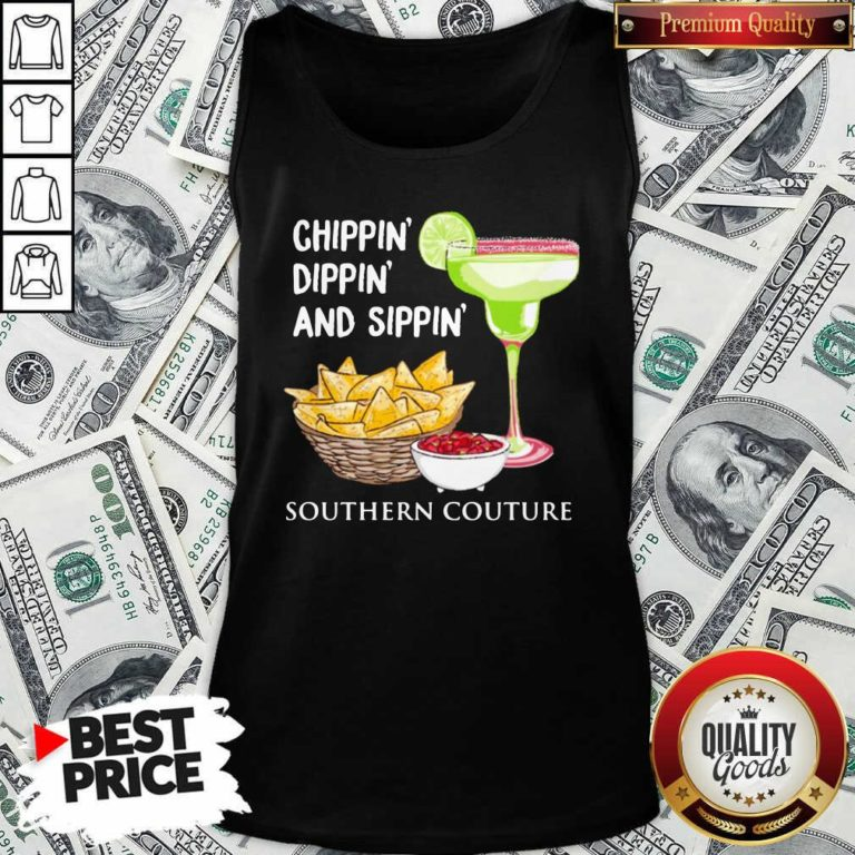 Chippin Dippin And Sippin Southern Couture Tank Top - Design by Waretee.com