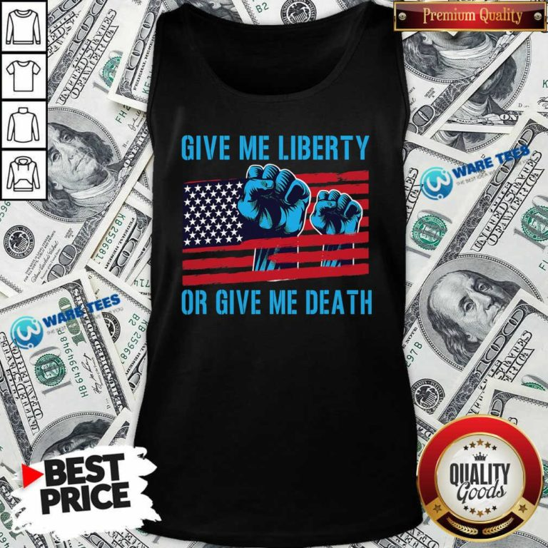 Give Me Liberty Or Give Me Death Patriotic Anti Lockdown Usa Flag Tank-Top- Design by Waretees.com