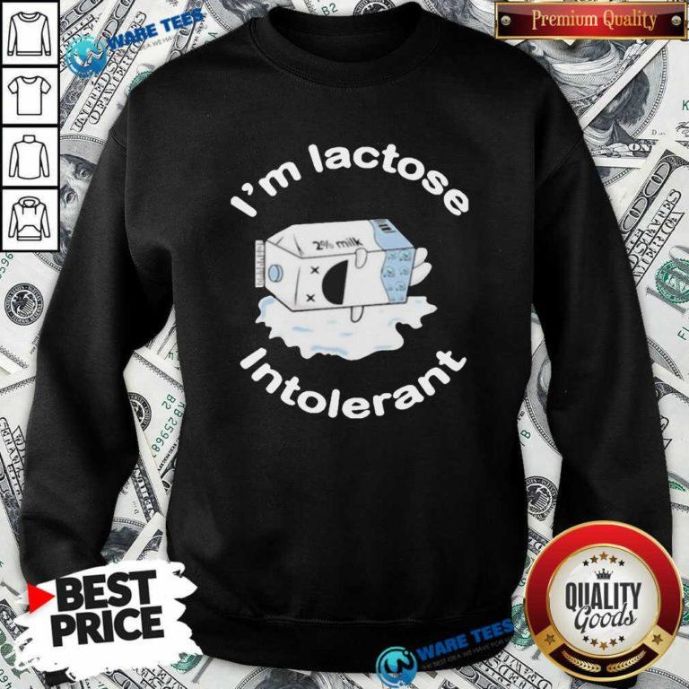 I'm Lactose Intolerant Milk Sweatshirt- Design by Waretees.com