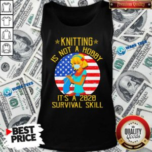 Knitting Is Not Hobby It's A 2020 Survival Skill American Flag Veteran Tank-Top- Design by Waretees.com