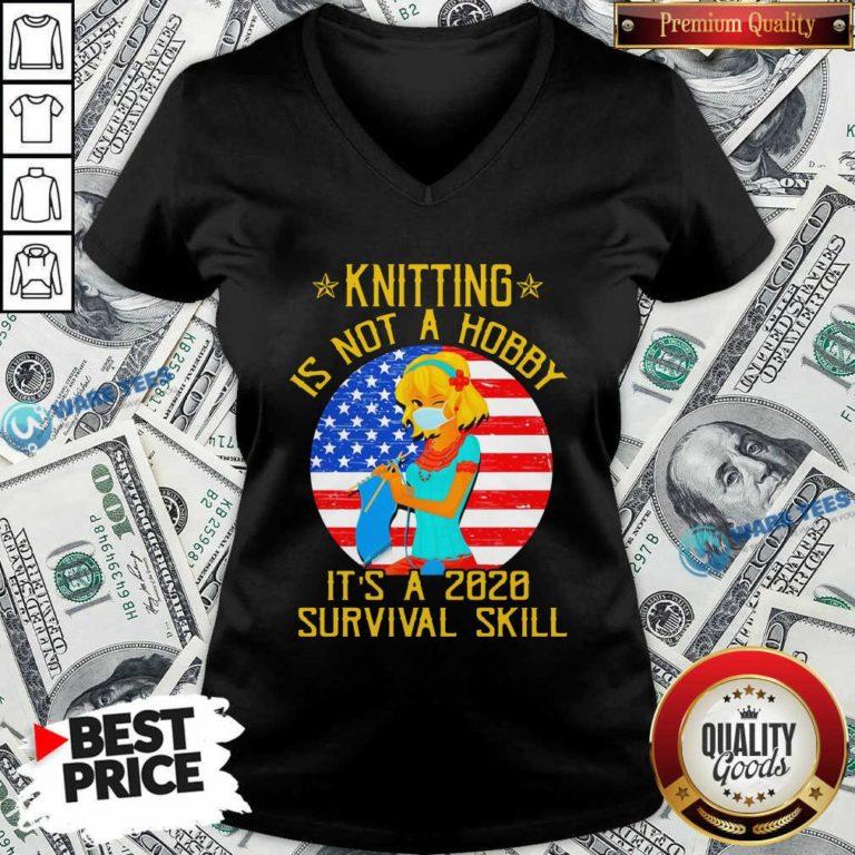 Knitting Is Not Hobby It's A 2020 Survival Skill American Flag Veteran V-neck- Design by Waretees.com