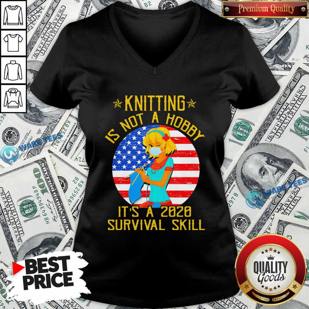 Knitting Is Not Hobby It's A 2020 Survival Skill American Flag Veteran V-neck- Design by Waretees.com
