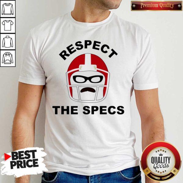Nice Respect The Specs Shirt - Design by Waretees.com