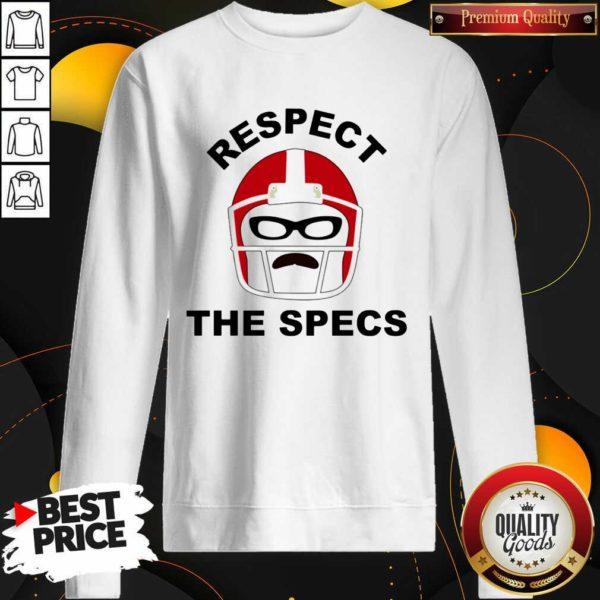 Nice Respect The Specs Sweatshirt - Design by Waretees.com