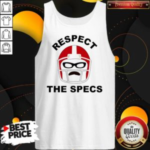 Nice Respect The Specs Tank Top - Design by Waretees.com
