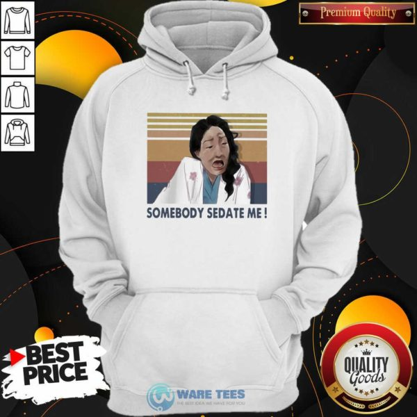 Nice Somebody Sedate Me vintage Hoodie - Design by Waretees.com