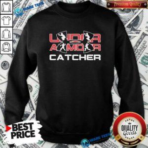 Nice Under Armour Catcher Sweatshirt - Design by Waretees.com