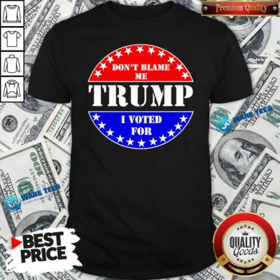 Official Don't Blame Me I Voted For Trump Shirt - Design by Waretees.com
