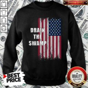 Drain The Swamp President Donald Trump Usa Flag Sweatshirt - Design By Waretees.com