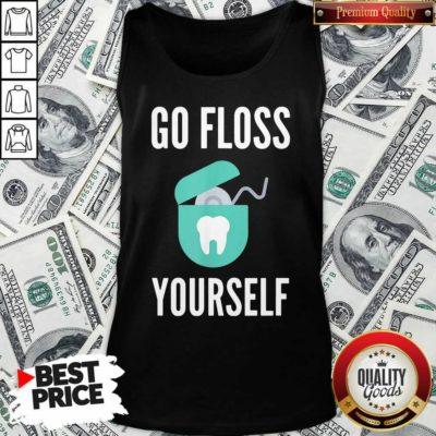 Go Floss Yourself Dentist Dental Hygienist Tank Top - Design By Waretees.com