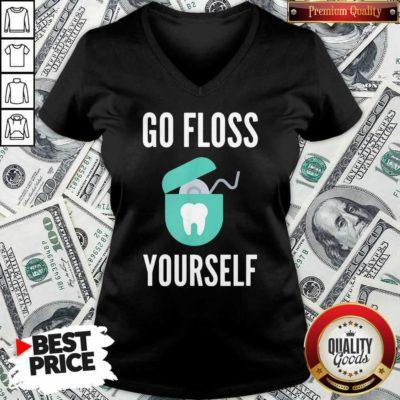 Go Floss Yourself Dentist Dental Hygienist V-neck - Design By Waretees.com