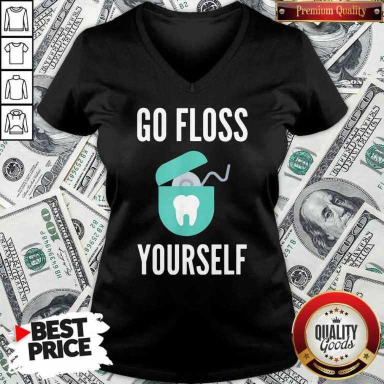 Go Floss Yourself Dentist Dental Hygienist V-neck - Design By Waretees.co