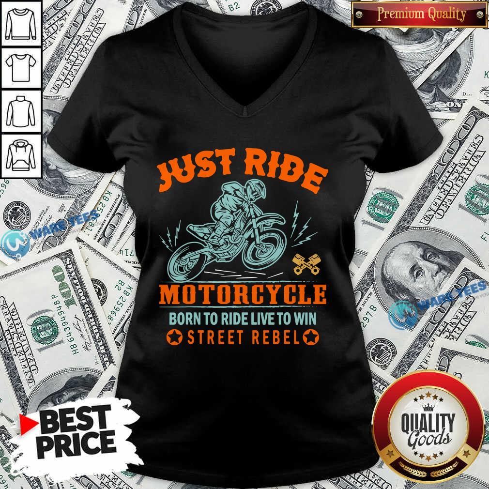 Official Just Ride Motorcycle Born To Ride Live To Win Street Rebel V-neck - Design by Waretees.com