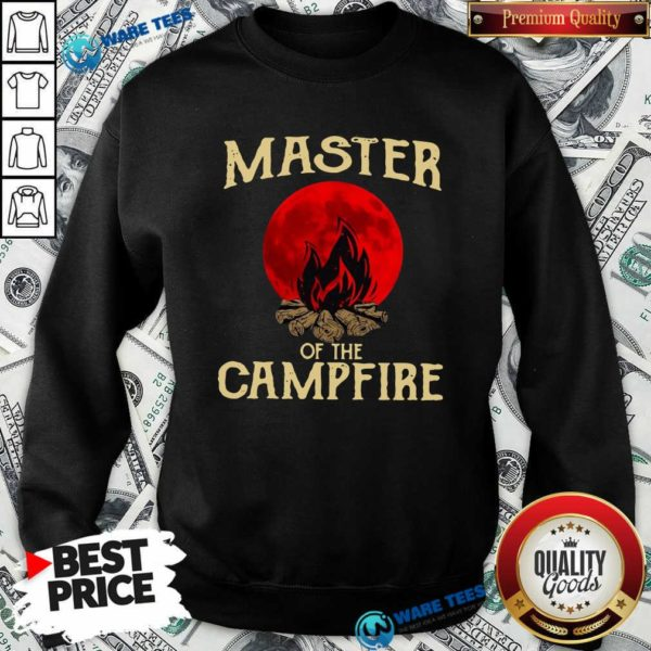 Master Of The Campfire Sweatshirt- Design by Waretees.com