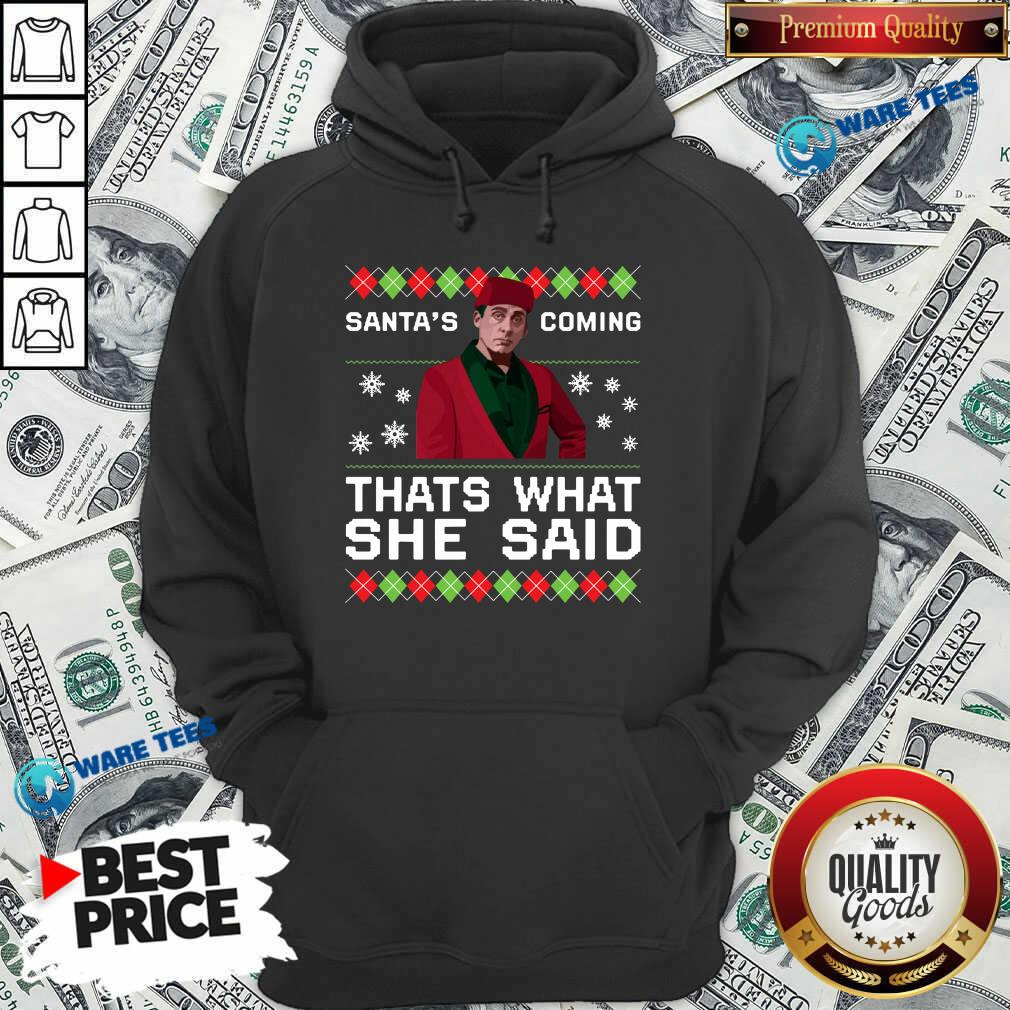 Michael Scott Santa's Coming That's What She Said Ugly Christmas Hoodie- Design by Waretees.com
