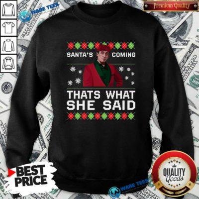 Michael Scott Santa's Coming That's What She Said Ugly Christmas Sweatshirt- Design by Waretees.com