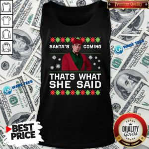 Michael Scott Santa's Coming That's What She Said Ugly Christmas Tank-Top- Design by Waretees.com