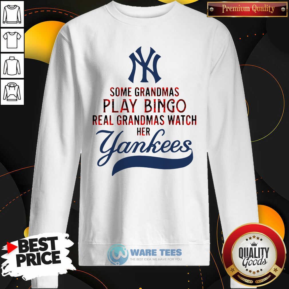 Plaid Some Grandmas Play Bingo Real Grandmas Her Yankees Sweatshirt- Design by Waretees.com