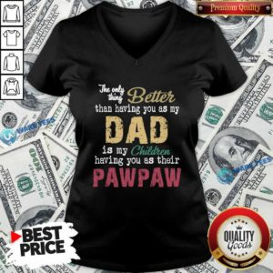 The Only Thing Better Than Having You As Dad Is Their Paw V-neck- Design by Waretees.com