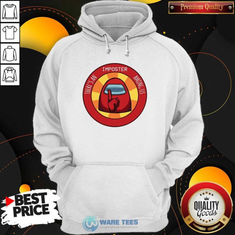 There's An Imposter Among Us Hoodie- Design by Waretees.com