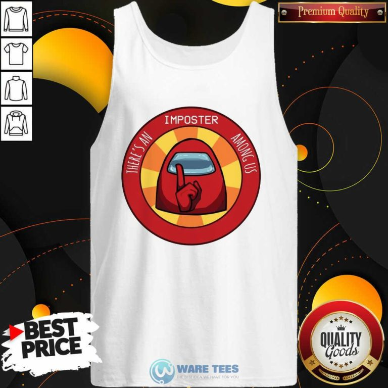 There's An Imposter Among Us Tank-Top- Design by Waretees.com